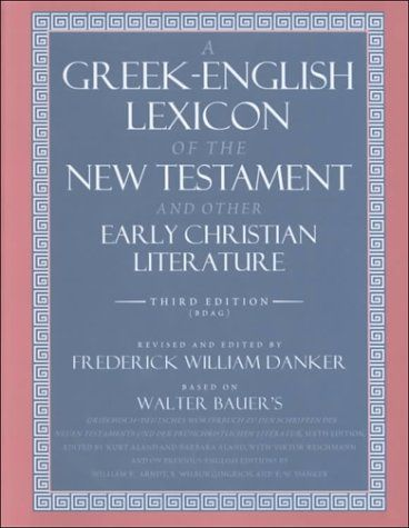 A Greek-English Lexicon of the New Testament and Other Ea... http://www.amazon.com/dp/0226039331/ref=cm_sw_r_pi_dp_VbNixb0F2P78M