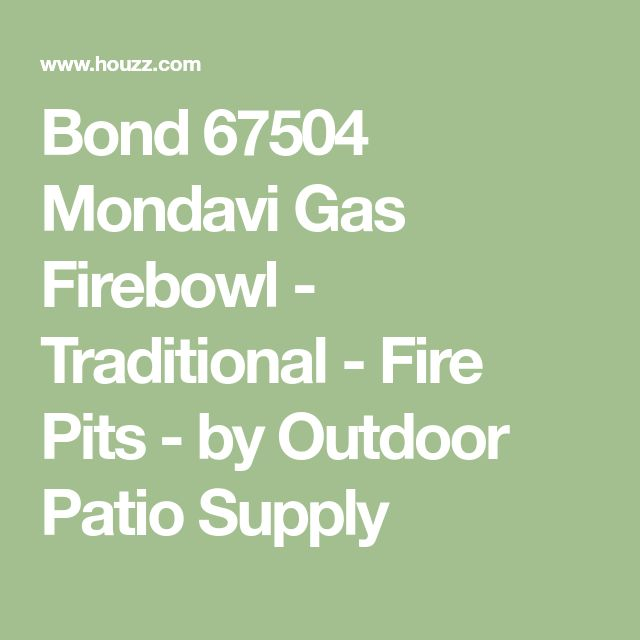 Bond 67504 Mondavi Gas Firebowl - Traditional - Fire Pits - by Outdoor Patio Supply