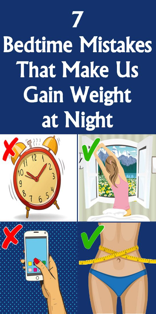 7 Bedtime Mistakes That Make Us Gain Weight At Night 1