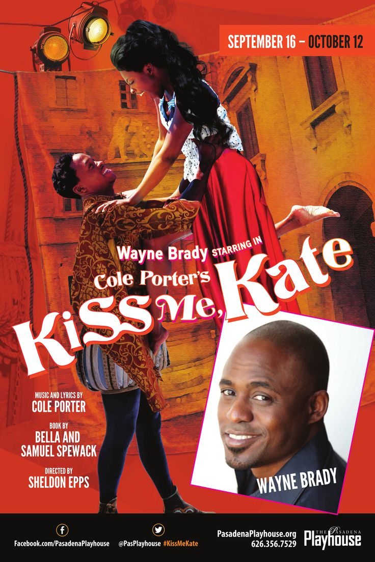 For Tickets & Info: http://www.pasadenaplayhouse.org/box-office/mainstage/kiss-me,-kate.html  Sept. 16 - Oct  Wayne Brady  Starring in  KISS ME, KATE Also Starring Merle Dandridge  Music and Lyrics by Cole Porter   Book by Bella and Samuel Spewack Directed by Sheldon Epps