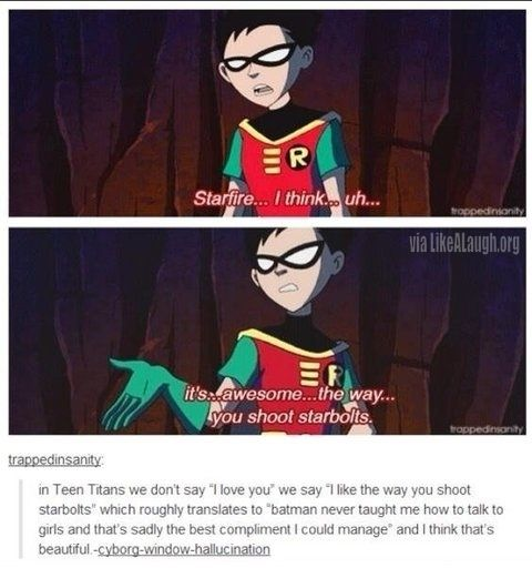 It's okay, Robin, Batman didn't know how to talk to girls, either.  Remember the '66 movie?  Holy heartbreak, Batman. :]