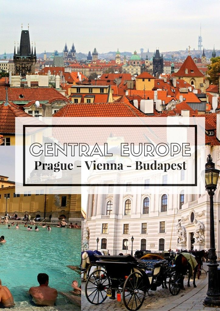 The Central Europe Trifecta: Visiting Prague, Vienna and Budapest