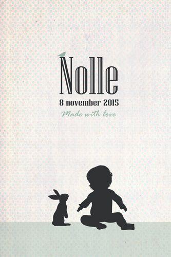 Geboortekaartje Nolle - Pimpelpluis - https://www.facebook.com/pages/Pimpelpluis/188675421305550?ref=hl (# silhouet - kindje - baby - meisje - jongen - dieren - konijn - konijntje - vogel - lief - origineel)