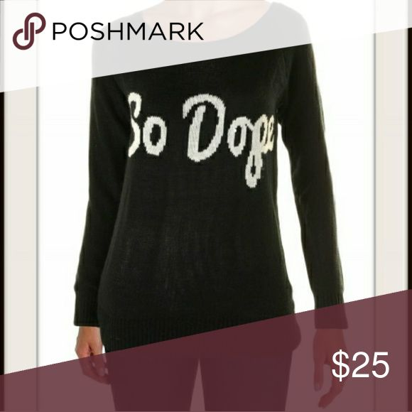 """NWT Black """"So dope"""" sweater Comfy sweater Rebellious One Sweaters Crew & Scoop Necks"""