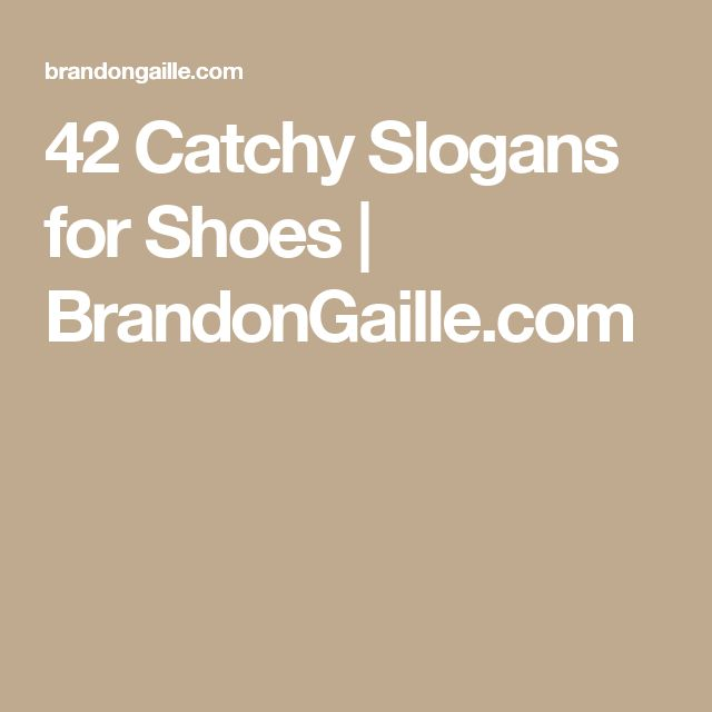 42 Catchy Slogans for Shoes | BrandonGaille.com