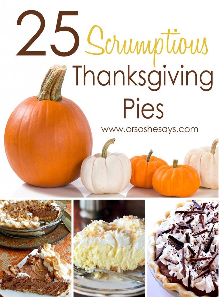 25 Scrumptious Thanksgiving Pies (she: Mariah) - Or so she says...