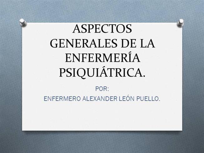 ASPECTOS GENERALES DE LA ENFERMERÍA PSIQUIÁTRICA by enfermero77 via authorSTREAM