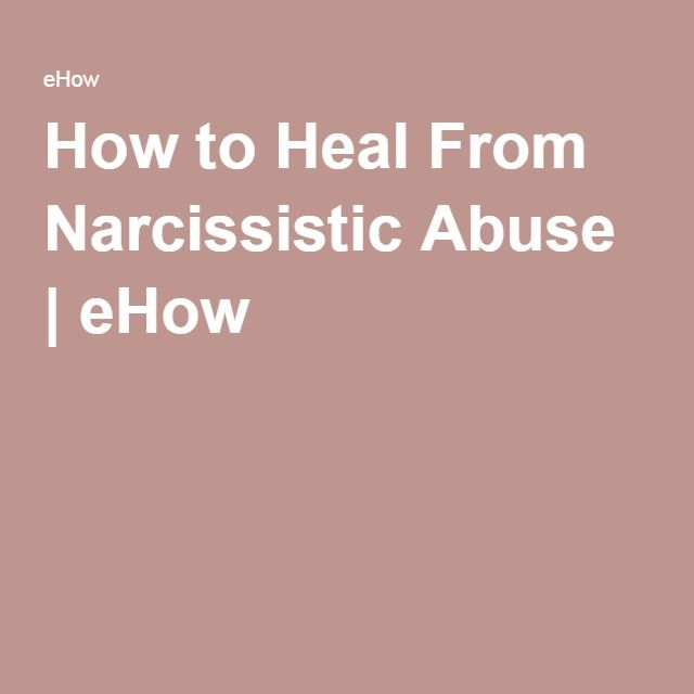 How to Heal From Narcissistic Abuse | eHow