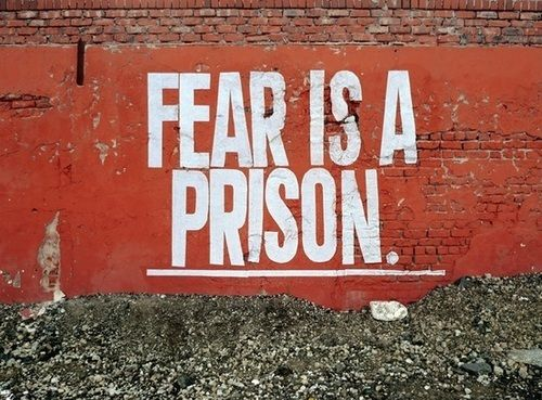 Fear is a prison.  Confront you fears using baby steps to distill your life to its essence.