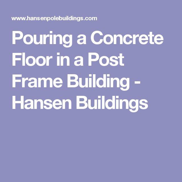 Pouring a Concrete Floor in a Post Frame Building - Hansen Buildings