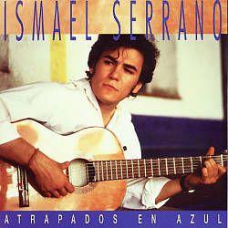 Atrapados en azul. Ismael Serrano // Cantautor. Espanya.