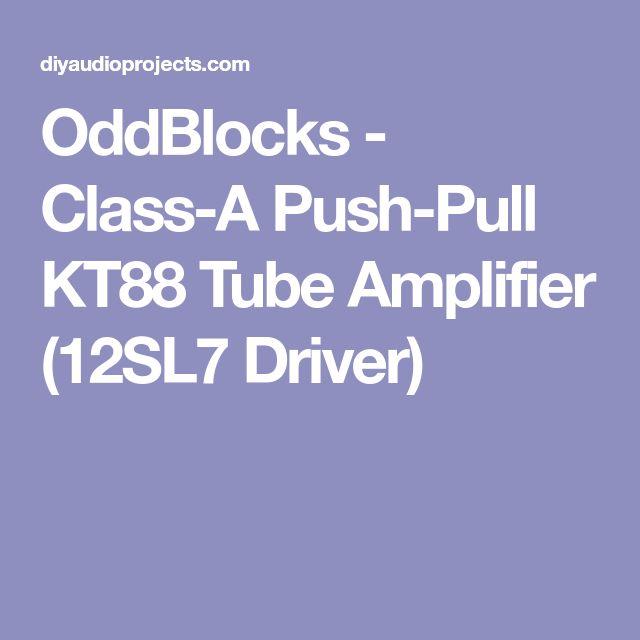 OddBlocks - Class-A Push-Pull KT88 Tube Amplifier (12SL7 Driver)