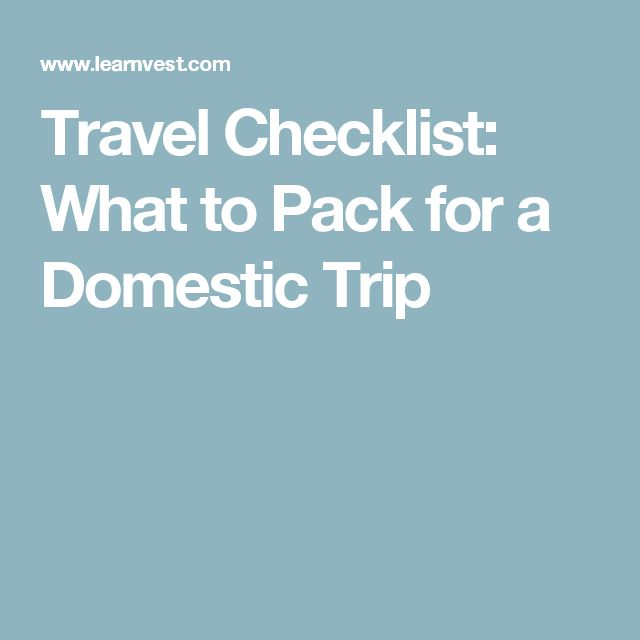 Travel Checklist: What to Pack for a Domestic Trip