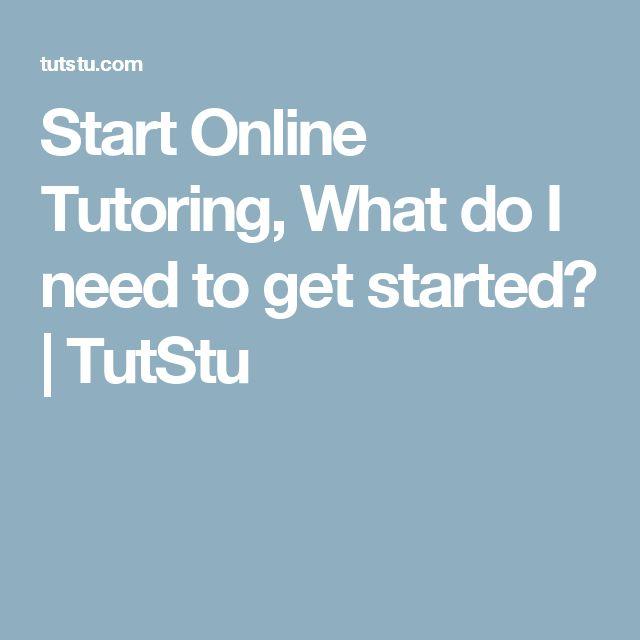 Start Online Tutoring, What do I need to get started? | TutStu