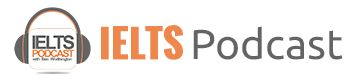 Great! Welcome to the IELTS Podcast     Jump from a Band 6 to a Band 7 or it's free.  $5 IELTS ESSAY CORRECTION FREE EBOOK: