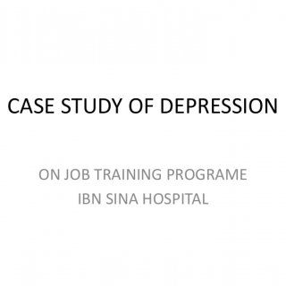CASE STUDY OF DEPRESSION ON JOB TRAINING PROGRAME IBN SINA HOSPITAL   PATIENT BIO DATA CLAINT NAME: MUSALLAM ALI MUSALLAM ALI AGE: 57YRS GENDER : MALE ADD. http://slidehot.com/resources/case-study-of-depression.9845/