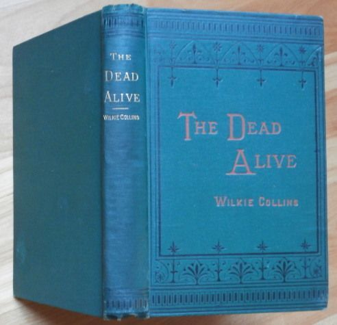 THE DEAD ALIVE   Wilkie Collins
