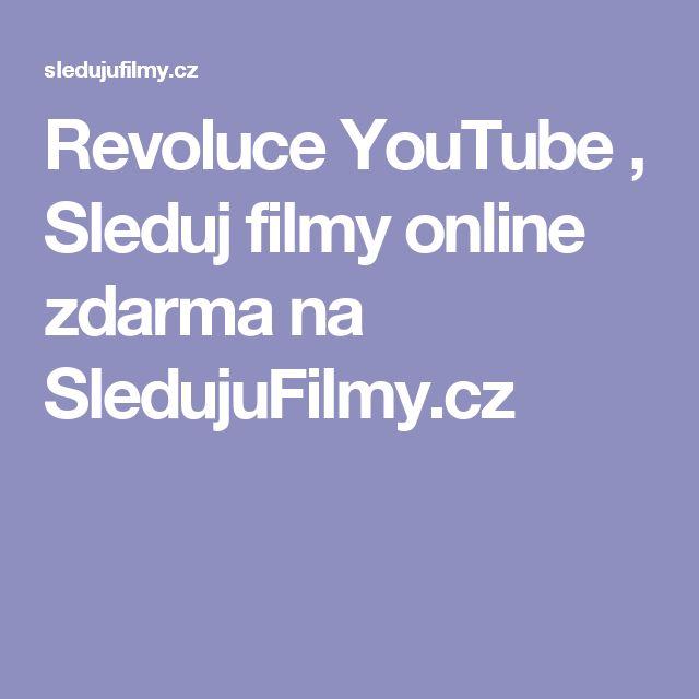 Revoluce YouTube , Sleduj filmy online zdarma na SledujuFilmy.cz