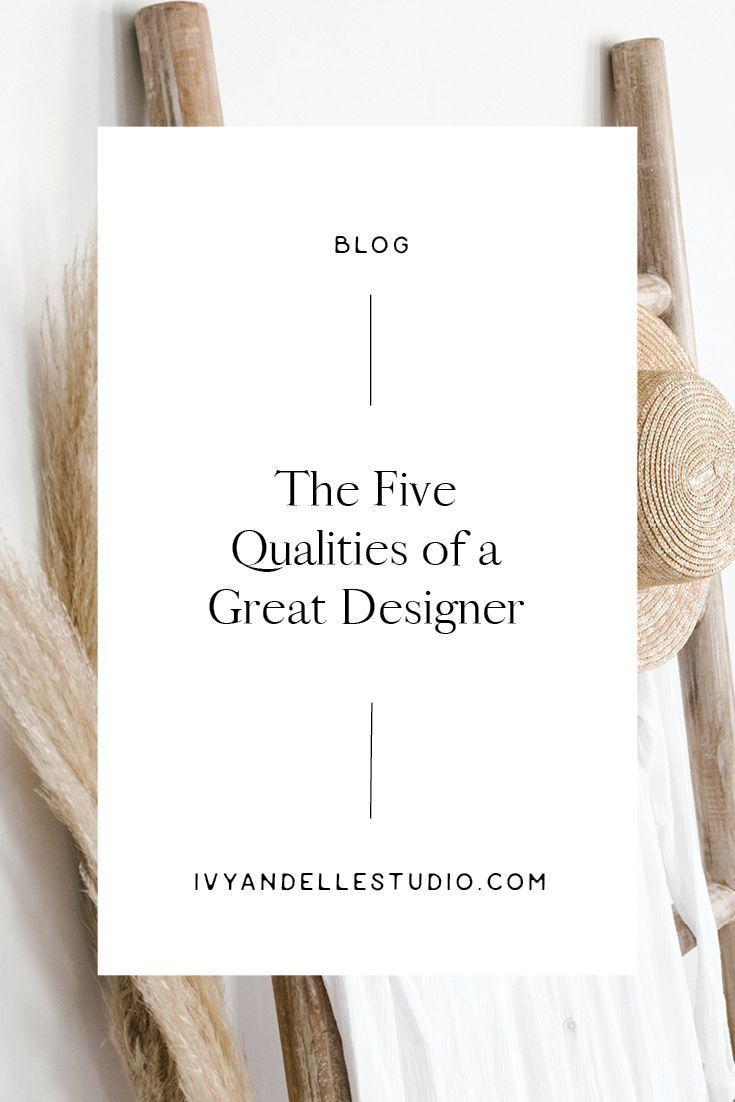 The 5 Qualities Every Designer Should Have Ivyandellestudio Com Branding Design Inspiration Design Graphic Design Logo