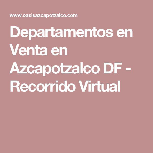 Departamentos en Venta en Azcapotzalco DF - Recorrido Virtual