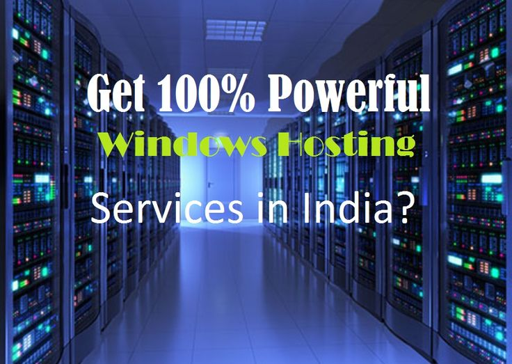 Get 100% Powerful #WindowsHosting Services in #India?