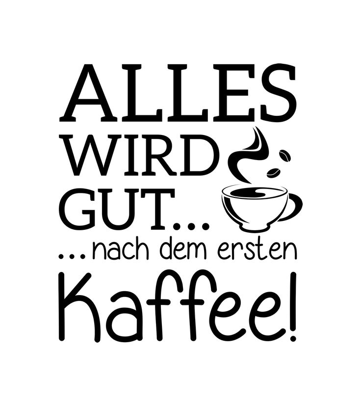 New Alles wird gut nach dem ersten Kaffee