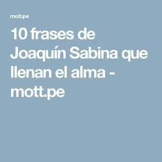10 frases de Joaquín Sabina que llenan el alma - mott.pe
