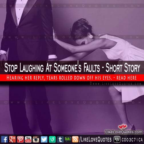 Stop Laughing At Someone's Faults - Short Story
