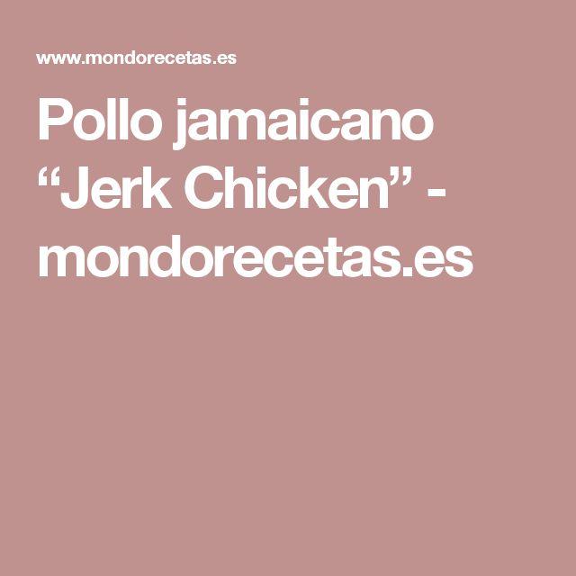 """Pollo jamaicano """"Jerk Chicken"""" - mondorecetas.es"""