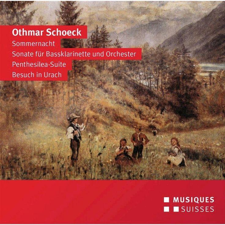 Othmar Schoeck: Sommernacht; Sonate für Bassklarinette und Orchester; Penthesilea-Suite; Besuch in Urach