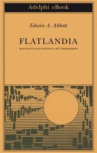 """Flatlandia"" Edwin A. Abbott"