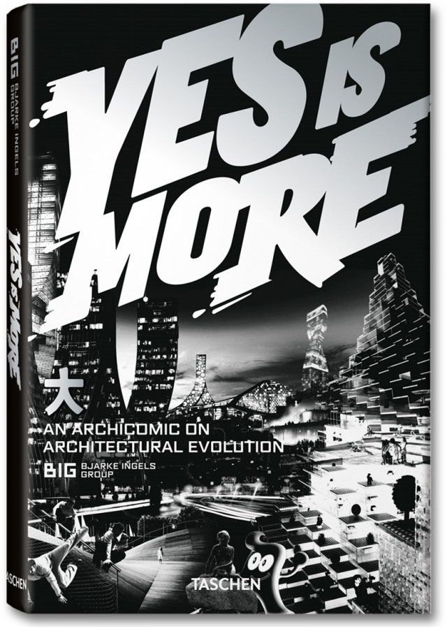 Yes is More. TASCHEN Books