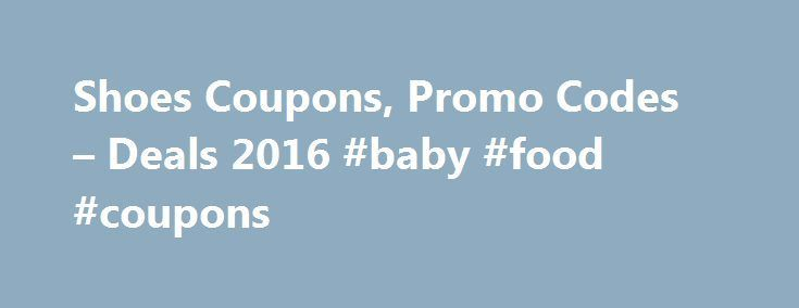 Shoes Coupons, Promo Codes – Deals 2016 #baby #food #coupons http://coupons.remmont.com/shoes-coupons-promo-codes-deals-2016-baby-food-coupons/  #shoe coupons # Shoes Coupons In-Store and Online! Take $10 off your purchase of $50 or more. Valid at Famous Footwear, Famous Footwear Outlet, or at famous.com. To redeem in store, present coupon printed or on mobile device. To redeem online, enter code at checkout. Offer excludes: Birkenstock, Merrell, New Balance 990, select Nike, select…
