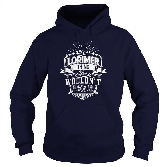 LORIMER - #diy gift #unique gift. I WANT THIS => https://www.sunfrog.com/Names/LORIMER-161476621-Navy-Blue-Hoodie.html?60505
