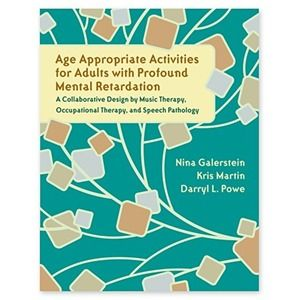 Age Appropriate Activities for Adults with Profound Mental Retardation, 2nd Edition