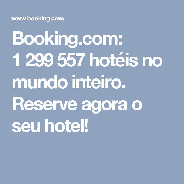 Booking.com: 1299557 hotéis no mundo inteiro. Reserve agora o seu hotel!