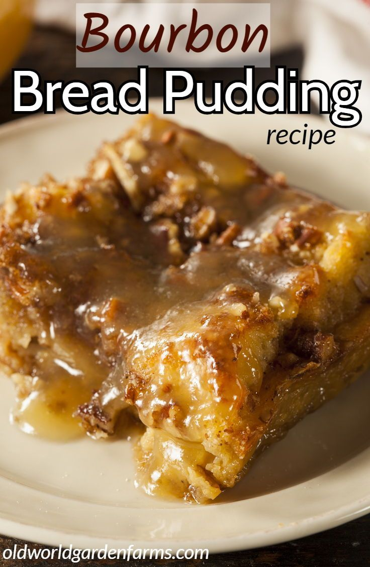 Bread Pudding With Bourbon Sauce Old World Garden Farms In 2020 Bread Pudding With Croissants Bread Pudding Bread Pudding Bourbon Sauce