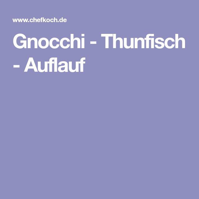 Gnocchi - Thunfisch - Auflauf