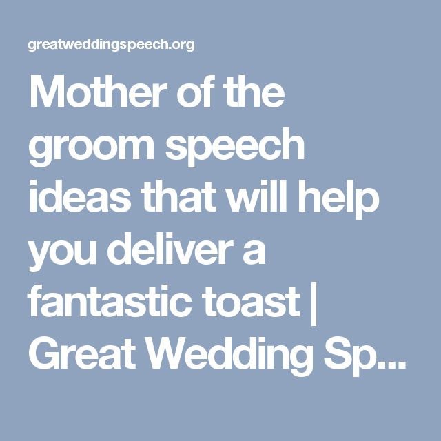 Mother of the groom speech ideas that will help you deliver a fantastic toast | Great Wedding Speeches