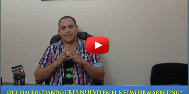 Que Hacer Cuando Eres Nuevo en Network Marketing