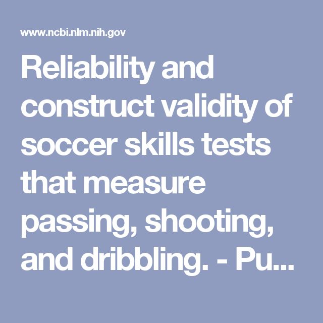 Reliability and construct validity of soccer skills tests that measure passing, shooting, and dribbling. - PubMed - NCBI