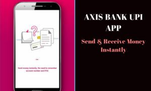 AXIS Bank UPI App : Send and Receive Money Instantly with just your Name