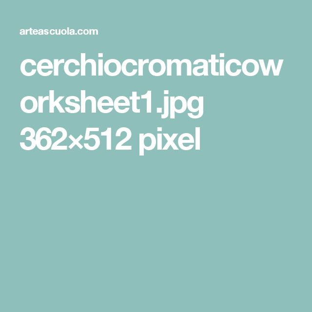 cerchiocromaticoworksheet1.jpg 362×512 pixel