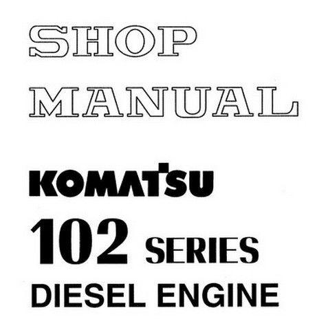 Komatsu 102 Series Diesel Engine Service Repair Shop