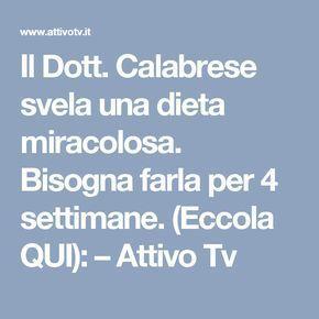 Il Dott. Calabrese svela una dieta miracolosa. Bisogna farla per 4 settimane. (Eccola QUI): – Attivo Tv