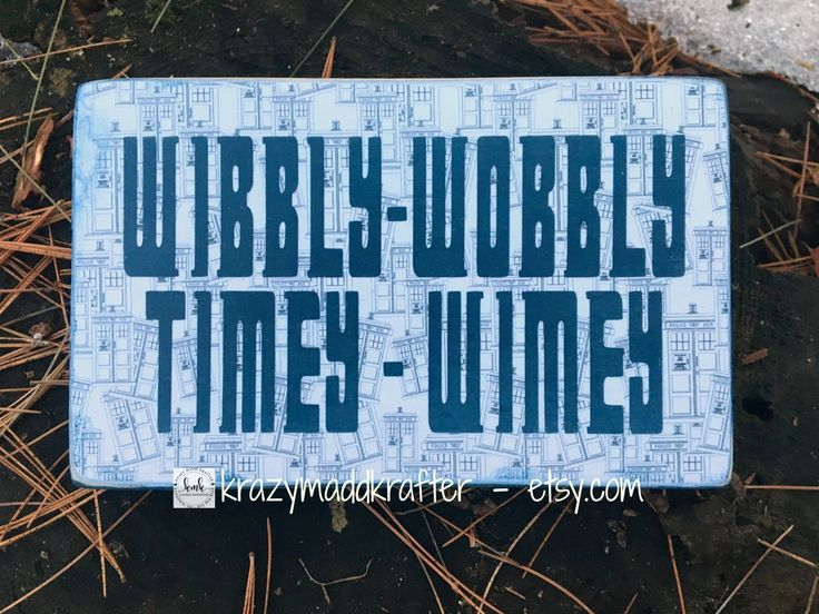 Doctor Who wooden block sign-Wibbly-Wobbly wooden block sign-Timey-Wimey sign-whovian sign-Dr Who fan sign-tardis from dr who sign