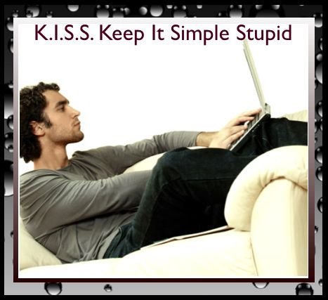 Social Media and Technology SHOULD Make Tasks EASIER NOT Harder So, Keep It Simple Stupid [KISS]