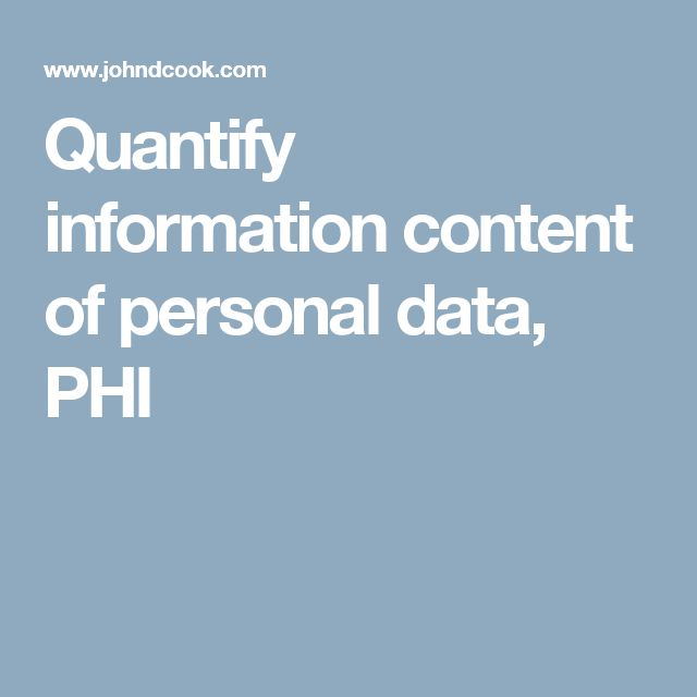 Quantify information content of personal data, PHI