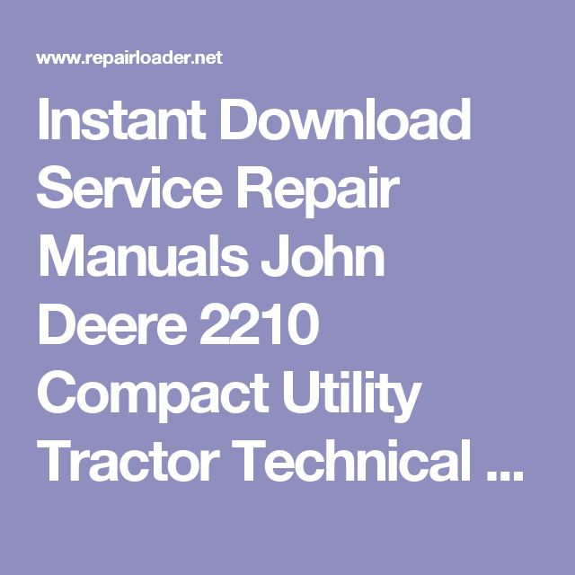 Instant Download Service Repair Manuals John Deere 2210 Compact Utility Tractor Technical Manual
