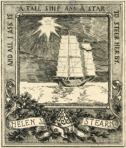 """And All I Ask Is A Tall Ship And A Star To Steer Her By"" - Ex libris by Horatio Nelson Poole (American, 1884-1949) for Helen J. Stearns - Etching, early 20th century."